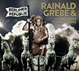 Rainald Grebe 'Berliner Republik'