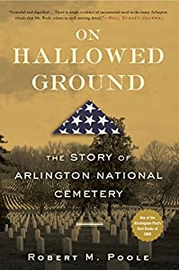 On Hallowed Ground: The Story Of Arlington National Cemetery by Robert M. Poole ebook deal