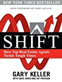 img - for Shift: How Top Real Estate Agents Tackle Tough Times by Gary Keller (2008-09-02) book / textbook / text book