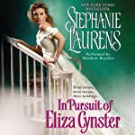 In Pursuit of Eliza Cynster: A Cynster Novel (       UNABRIDGED) by Stephanie Laurens Narrated by Matthew Brenher