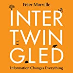 Intertwingled: Information Changes Everything | Peter Morville