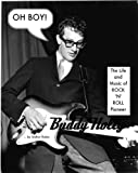 OH BOY! The Life and Music of Rock 'n' Roll Pioneer Buddy Holly