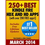 250+ Best Kindle Fire HDX and HD Apps for the New Kindle Fire Owner (Over 200 FREE APPS) by Tom Edwards and Jenna Edwards  (Mar 8, 2014)