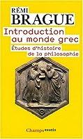 Introduction au monde grec : Etudes d'histoire de la philosophie