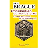 Introduction au monde grec : Etudes d&#39;histoire de la philosophiepar Remi Brague