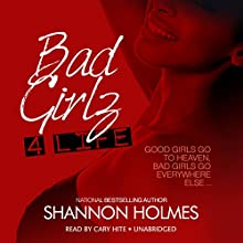 Bad Girlz 4 Life: Bad Girlz, Book 2 (       UNABRIDGED) by Shannon Holmes Narrated by Nicole Small