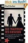 Das Traumpaar des Diktators: Die ungl...