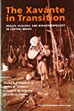 img - for The Xavante in Transition: Health, Ecology, and Bioanthropology in Central Brazil (Human-Environment Interactions) book / textbook / text book