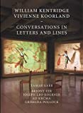 img - for William Kentridge and Vivienne Koorland: Conversations in Letters and Lines book / textbook / text book