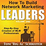 How to Build Network Marketing Leaders: Step-by-Step Creation of MLM Professionals | Tom