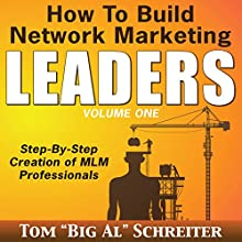 How to Build Network Marketing Leaders: Step-by-Step Creation of MLM Professionals (       UNABRIDGED) by Tom