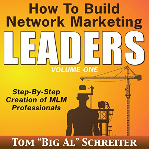Download How to Build Network Marketing Leaders: Step-by-Step Creation of MLM Professionals