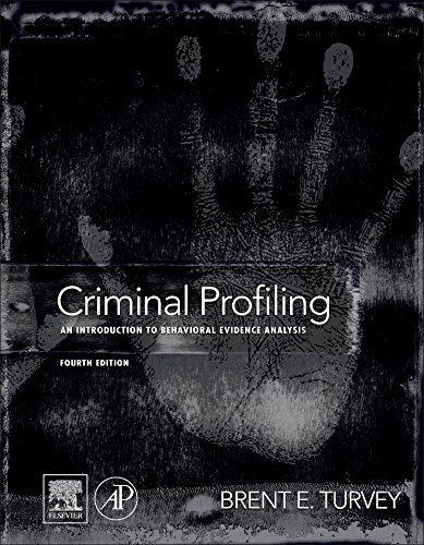 Criminal Profiling, Fourth Edition: An Introduction to...