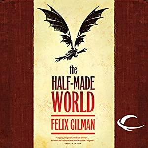 The Half-Made World Hörbuch
