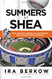 Ira Berkow Summers at Shea: Tom Seaver Loses His Overcoat and Other Mets Stories