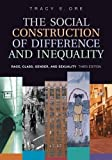 The Social Construction of Difference and Inequality, Race, Class, Gender and Sexuality 3rd Third Edition