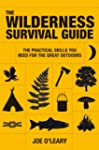 Wilderness Survival Guide: The Practi...