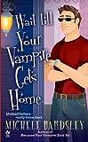 Wait Till Your Vampire Gets Home (Broken Heart, Oklahoma)