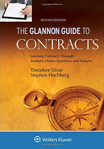 Glannon Guide To Contracts: Learning Contracts Through Multiple-Choice Questions and Analysis (Glannon Guides), by Theodore Silver
