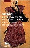 echange, troc Saikaku, Mieko Nakajima-Siary - Le Grand Miroir de l'amour male, tome 1 : Amours des samouraïs