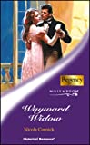 WAYWARD WIDOW (HISTORICAL ROMANCE S.) (0263835146) by NICOLA CORNICK