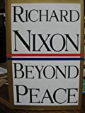 Beyond Peace (0517164442) by Nixon, Richard M.