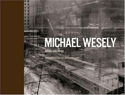 Michael Wesely Open Shutter: The Museum of Modern Art, New York