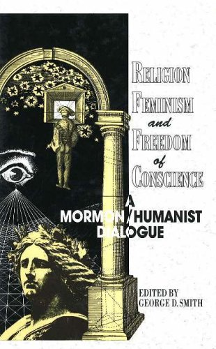 Image for Religion, Feminism, and Freedom of Conscience: A Mormon/Humanist Dialogue