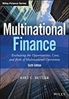 Multinational Finance: Evaluating the Opportunities, Costs, and Risks of Multinational Operations, 6th Edition Front Cover
