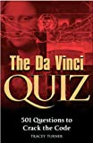 The Da Vinci Quiz: 501 Questions to Crack the Code (0764133284) by Tracy Turner