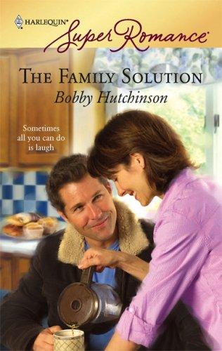 The Family Solution (Harlequin Super Romance), Bobby Hutchinson