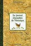 echange, troc Véronique Millotte - Le journal champêtre de Véronique : De fleurs en feuilles