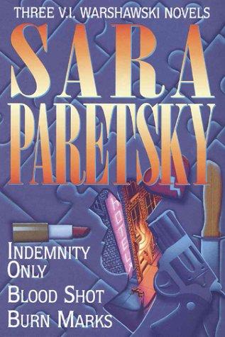 Three Complete Novels: Indemnity Only/Blood Shot/Burn Marks