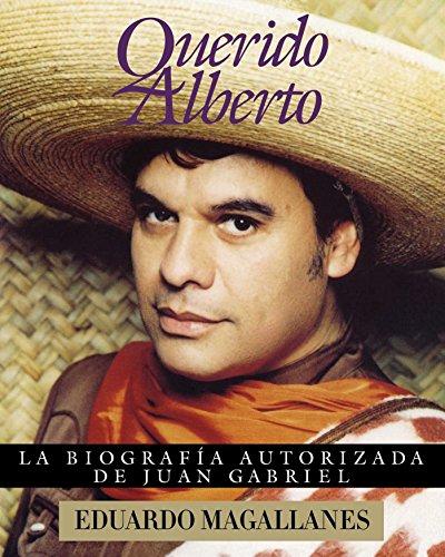 Querido Alberto: la biografía autorizada de Juan …