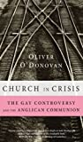 Church in Crisis: The Gay Controversy and the Anglican Communion (1556358970) by ODonovan, Oliver