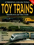 OBriens Collecting Toy Trains: Identification and Value Guide