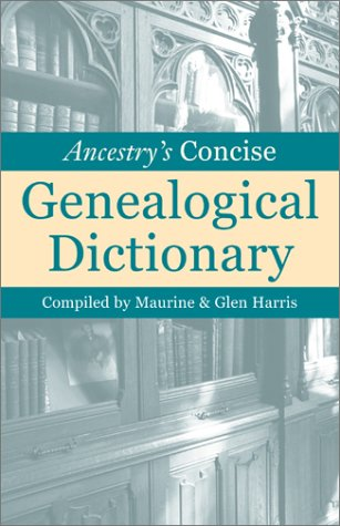 Ancestry s Concise Genealogical Dictionary091648937X