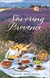 : Williams-Sonoma Savoring Provence: Recipes and Reflections on Provencal Cooking