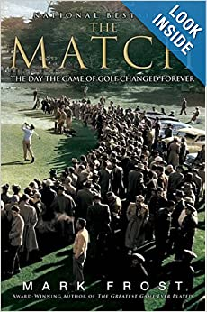 The Match: The Day the Game of Golf Changed Forever by Mark Frost