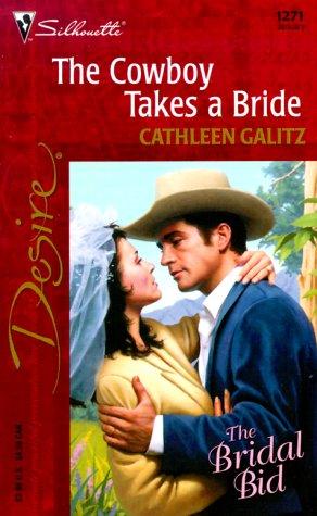 Image for Cowboy Takes A Bride (The Bridal Bid) (Silhouette Desire, 1271)