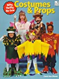 img - for Nifty, Thrifty, No-Sew Costumes and Props for Children: Teacher Resource: Parent Resource book / textbook / text book