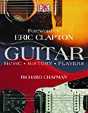 Guitar: Music, History Players (1405301902) by Chapman, Richard