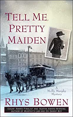Tell Me, Pretty Maiden (Molly Murphy Mysteries)