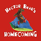 Hector Bear's Homecoming (The Hickabob Farm Series) (Hickabob Farm, 1)