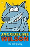 The Werepuppy (Puffin Books) (0140361294) by Wilson, Jacqueline