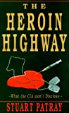 img - for The Heroin Highway book / textbook / text book