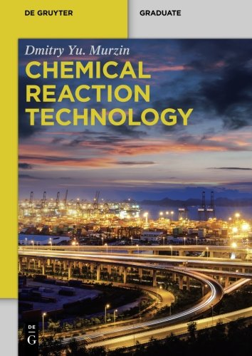 Chemical Reaction Technology (de Gruyter Textbook), by Dmitry Yu. Murzin