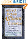 Attract and Retain the Affluent Investor: Winning Tactics for Today's Financial Advisor