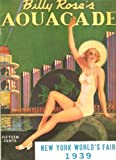 img - for Billy Rose's Aquacade: New York World's Fair 1939 book / textbook / text book