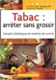 Tabac : arrter sans grossir : Conseils dittiques et recettes de cuisine